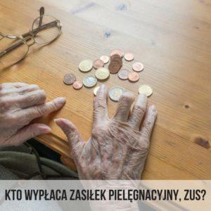 zasilek_pielegnacyjny_zus_wyplata