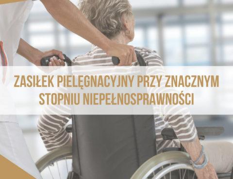 znaczny_stopien_niepelnosprawnosci_zasilek_pielegnacyjny