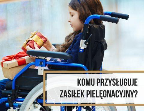komu_przysluguje_zasilek_pielegnacyjny