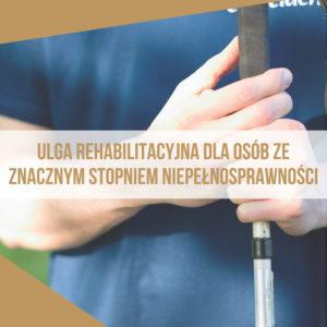 znaczny_stopien_niepelnosprawnosci_zasilek_pielegnacyjny_ulga_rehabilitacyjna
